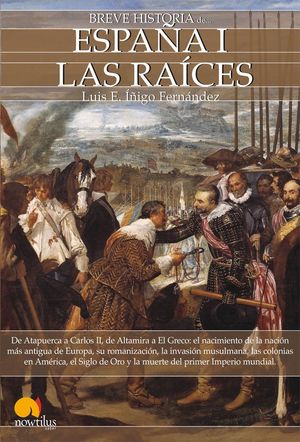 BREVE HISTORIA ESPAÑA 1 LAS RAICES