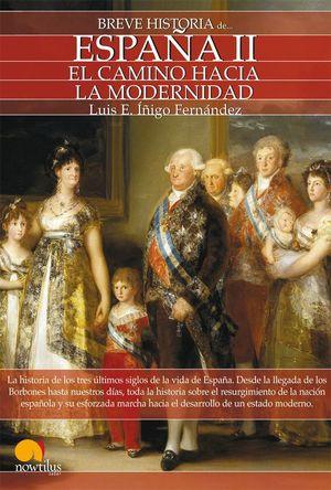 BREVE HISTORIA ESPAÑA 2 EL CAMINO HACIA LA MODERNIDAD