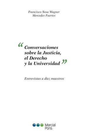 CONVERSACIONES SOBRE LA JUSTICIA, EN DERECHO Y LA UNIVERSIDAD