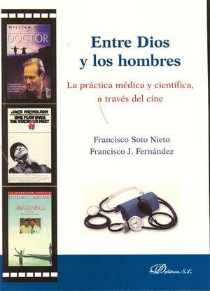 ENTRE DIOS Y LOS HOMBRES. LA PRÁCTICA MÉDICA Y CIENTÍFICA, A TRAVÉS DEL CINE.
