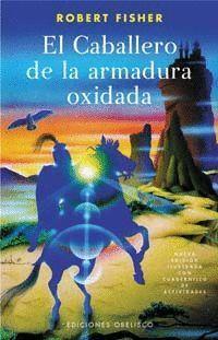 EL CABALLERO DE LA ARMADURA OXIDADA (ILUSTRADO)