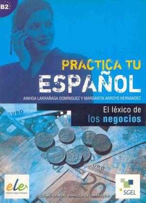 EL LEXICO DE LOS NEGOCIOS (B2) PRACTICA TU ESPAÑOL