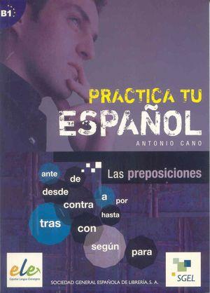 LAS PREPOSICIONES (B1) PRACTICA TU ESPAÑOL