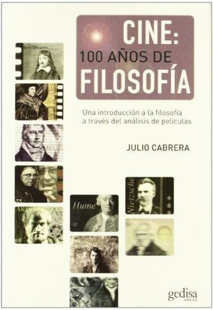 CINE: 100 AÑOS DE FILOSOFIA (NUEVA EDICION AMPLIADA E ILUSTRADA)