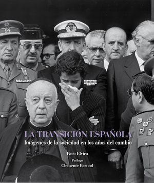 LA TRANSICION ESPAÑOLA, IMAGENES DE LA SOCIEDAD AÑOS DEL CAMBIO