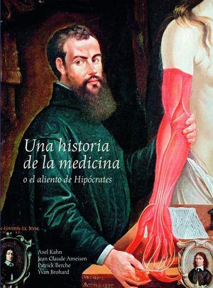 UNA HISTORIA DE LA MEDICINA O EL ALIENTO DE HIPOCRATES