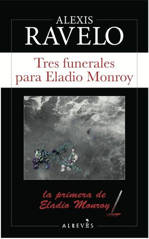 TRES FUNERALES PARA ELADIO MONROY