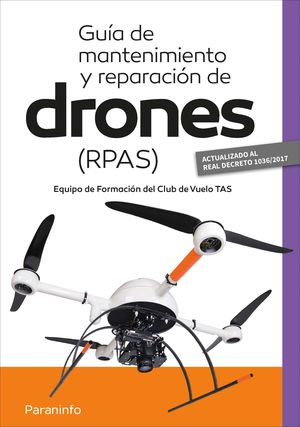 GUÍA DE MANTENIMIENTO Y REPARACIÓN DE DRONES ( RPAS)