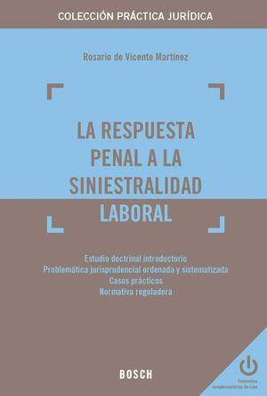 LA RESPUESTA PENAL A LA SINIESTRALIDAD LABORAL