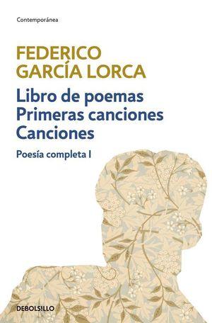 LIBRO DE POEMAS / PRIMERAS CANCIONES / CANCIONES