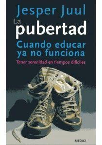 LA PUBERTAD CUANDO EDUCAR YA NO FUNCIONA