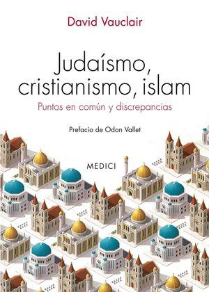 JUDAISMO CRISTIANISMO ISLAM