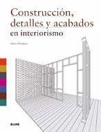 CONSTRUCCI¢N, DETALLES Y ACABADOS EN INTERIORISMO