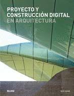 PROYECTO Y CONSTRUCCION DIGITAL EN ARQUITECTURA