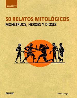 GUIA BREVE. 50 RELATOS MITOLOGICOS