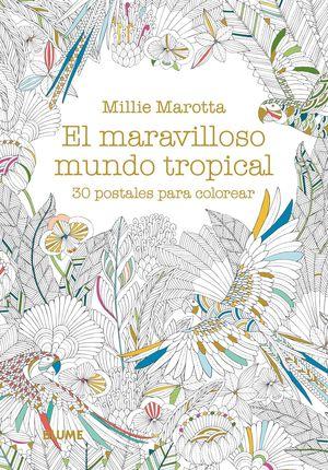 MARAVILLOSO MUNDO TROPICAL