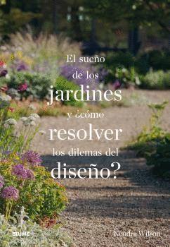 EL SUEÑO DE LOS JARDINES Y +COMO RESOLVER LOS DILEMAS DEL