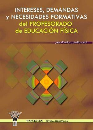 INTERESES, DEMANDAS Y NECESIDADES FORMATIVAS DEL PROFESORADO DE EDUCACIÑN FÕSICA