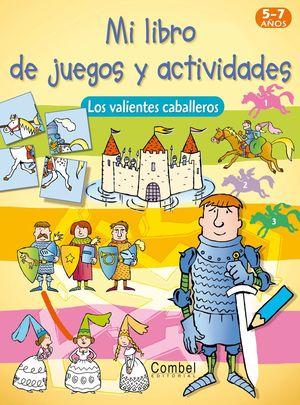 MI LIBRO DE JUEGOS Y ACTIVIDADES. LOS VALIENTES CABALLEROS