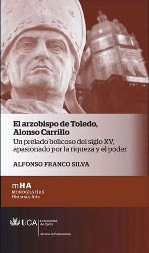 EL ARZOBISPO DE TOLEDO. ALONSO CARRILLO