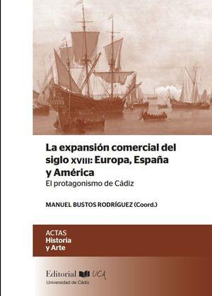 LA EXPANSIÓN COMERCIAL DEL SIGLO XVIII: EUROPA, ESPAÑA Y AMÉRICA