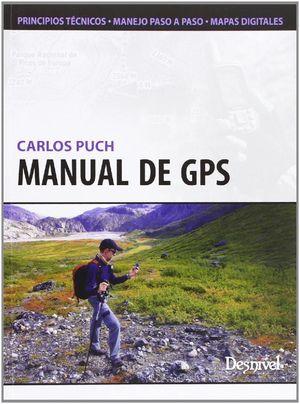 MANUAL DE GPS: PRINCIPIOS TÉCNICOS.  MANEJO PASO A PASO. MAPAS DIGITALES