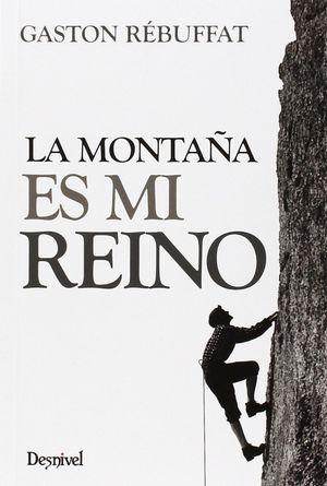 LA MONTAÑA ES MI REINO (3ª.ED.)