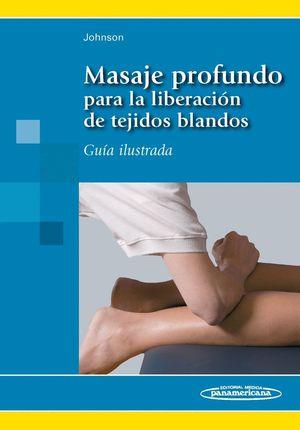 MASAJE PROFUNDO PARA LA LIBERACIÓN DE TEJIDOS BLANDOS