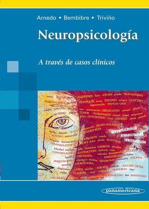 NEUROPSICOLOGIA A TRAVES DE CASOS PRACTICOS