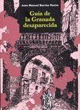 GUIA DE LA GRANADA DESAPARECIDA