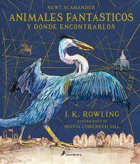 ANIMALES FANTASTICOS Y DONDE ENCONTRARLOS (ILUSTRADO)