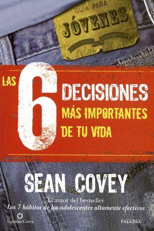 LAS 6 DECISIONES MAS IMPORTANTES DE TU VIDA