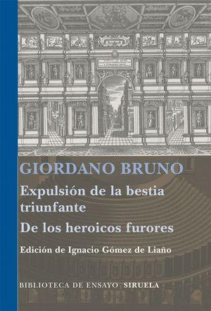 EXPULSIÓN DE LA BESTIA TRIUNFANTE / LOS HEROICOS FURORES