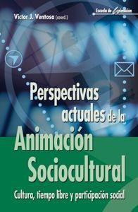 PERSPECTIVAS ACTUALES DE LA ANIMACION SOCIOCULTURAL: CULTURA