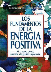 LOS FUNDAMENTOS DE LA ENERGÍA POSITIVA