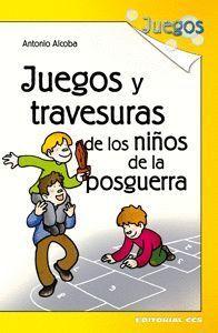 JUEGOS Y TRAVESURAS DE LOS NIÑOS DE LA POSGUERRA