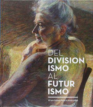 DEL DIVISIONISMO AL FUTURISMO