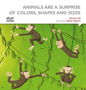 ANIMALS ARE A SURPRISE OF COLORS SHAPES AND SIZES