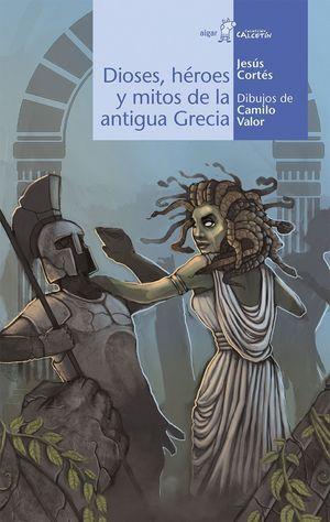 DIOSES, HEROES Y MITOS DE LA ANTIGUA GRECIA