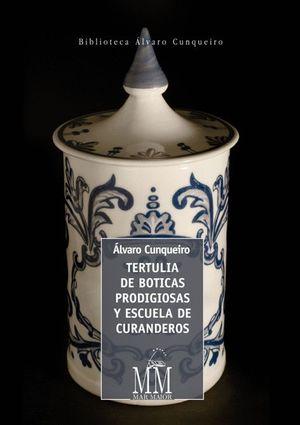 TERTULIA DE BOTICAS PRODIGIOSAS Y ESCUELA DE CURANDEROS