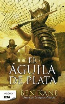 EL ÁGUILA DE PLATA (LA LEGIÓN OLVIDADA 2)