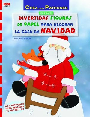 DIVERTIDAS FIGURAS DE PAPEL PARA DECORAR LA CASA EN NAVIDAD