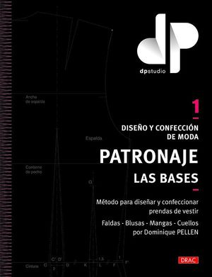 DISEÑO Y CONFECCION DE MODA. PATRONAJE 1