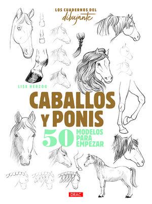 LOS CUADERNOS DEL DIBUJANTE. CABALLOS Y PONIS