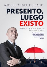 PRESENTO, LUEGO EXISTO