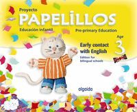 PAPELILLOS PRE-PRIMARY EDUCATION. EARLY CONTACT WITH ENGLISH. AGE 3. EDITION FOR