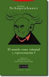 EL MUNDO COMO VOLUNTAD Y REPRESENTACION I