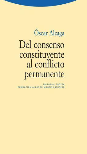 DEL CONSENSO CONSTITUYENTE AL CONFLICTO PERMANENTE