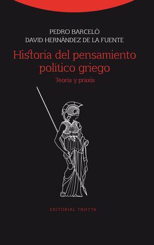 HISTORIA DEL PENSAMIENTO POLITICO GRIEGO, TEORIA Y PRAXIS