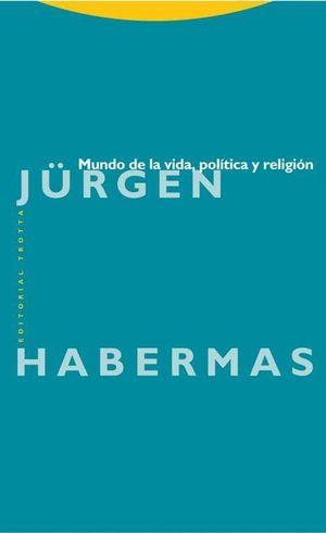 MUNDO DE LA VIDA, POLITICA Y RELIGION